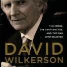 Wilkerson, Gary. David Wilkerson: The Cross, The Switchblade, And The Man Who Believed