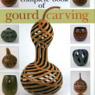 Widess, Jim, and Summit, Ginger. Complete Book Of Gourd Carving
