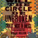 Kingsbury, Paul, and Nash, Alanna. Will The Circle Be Unbroken: Country Music In America