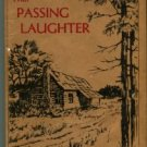 That Passing Laughter; Stories Of The Southland, Written By Those Who Lived It