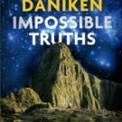 Daniken, Erich Von. Impossible Truths