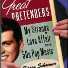 Schoemer, Karen. Great Pretenders: My Strange Love Affair With '50s Pop Music