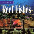 Michael, Scott. Reef Fishes : A Guide To Their Identification, Behavior, And Captive Care. Volume 1