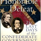 Davis, William C. An Honorable Defeat: The Last Days Of The Confederate Government