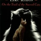 Geyer, Georgie Anne. When Cats Reigned Like Kings: On The Trail Of The Sacred Cats