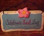 Inspirational Message Sign Ceramic Plaque Celebrate Each Day