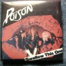 POISON PINBACK BUTTON Swallow This One band pic VINTAGE
