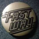 FASTWAY PINBACK BUTTON fast way logo VINTAGE