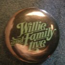 WILLIE NELSON PINBACK BUTTON and Family Live country HTF!