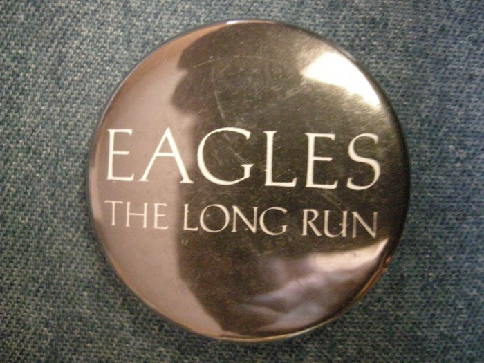 THE EAGLES PINBACK BUTTON the Long Run HTF!