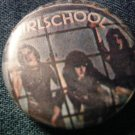GIRLSCHOOL PINBACK BUTTON Screaming Blue Murder VINTAGE