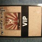 NO MORE KINGS BACKSTAGE PASS 1st album laminate vip promo bsp SALE