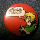 THE FREAK BROTHERS PINBACK BUTTON Fat Freddie fabulous furry VINTAGE