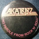ALCATRAZZ PINBACK BUTTON No Parole From Rock N Roll yngwie malmsteen VINTAGE 80s!