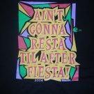 KZEP SHIRT Ain't Gonna Resta Til After Fiesta 2006 104.5 fm texas radio XL