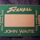 SCANDAL JOHN WAITE BACKSTAGE PASS 1984 after show guest bsp green VINTAGE