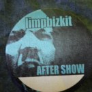 LIMPBIZKIT BACKSTAGE PASS limp bizkit after show bsp SALE
