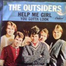 45 THE OUTSIDERS Help Me Girl b/w You Gotta Look vinyl record W/PICTURE SLEEVE