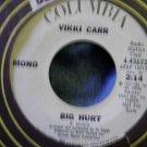 45 VIKKI CARR Big Hurt stereo mono vintage vinyl record PROMO