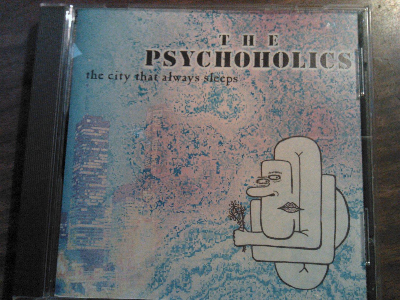 CD THE PSYCHOHOLICS The City That Always Sleeps texas SALE