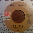 45 WE FIVE Small World b/w You Were on My Mind vintage vinyl record