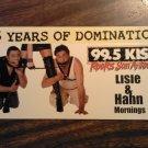 99.5 KISS STICKER John Lisle Steve Hahn 15 Years of Domination rude awakening radio PROMO