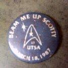 STAR TREK PINBACK BUTTON Beam Me Up Scotty utsa San Antonio Texas march 18 1987 VINTAGE