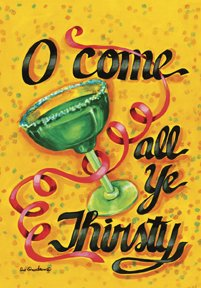 O Come all Ye Thirsty Party Christmas Garden Mini Flag
