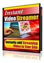 Instant Video Streamer