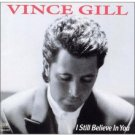 VINCE GILL - I STILL BELIEVE IN YOU - CD free shipping
