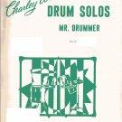 MR. DRUMMER - Charley Wilcoxon - snare drum solo sheet music