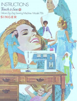 Singer Model 756 Touch And Sew Zig Zag Sewing MANUAL in pdf format