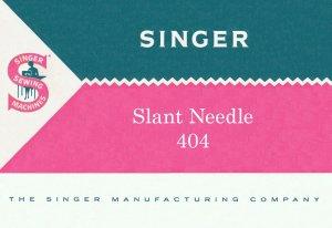 Singer Model 404 Slant Needle MANUAL in pdf format