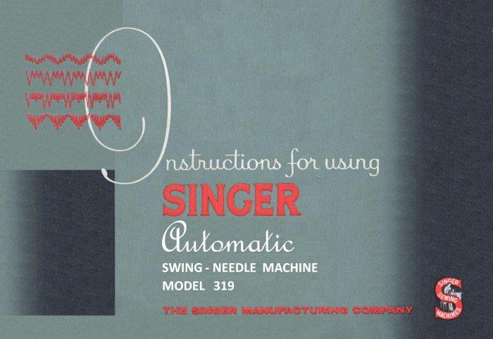Singer Model 319 Swing Needle Sewing MANUAL in pdf format