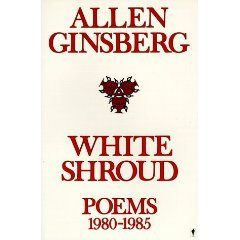 White Shroud by Allen Ginsberg (Book) 1986