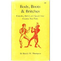 Body, Boots & Britches by Harold W Thompson (Book) 1939