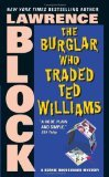 The Burglar Who Traded Ted Williams by Lawrence Block  (Book) 1994