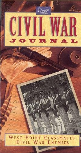 Civil War Journal West Point Classmates Civil War Enemies (VHS) 1993