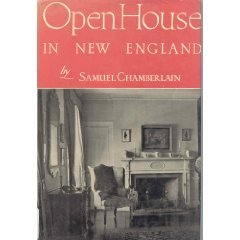 Open House In New England by Samuel Chamberlain (Book) 1948