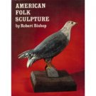 American Folk Sculpture by Robert Bishop (Book) 1983