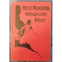 Miss Minerva Broadcasts Billy by Emma Speed Sampson (Book0 1925