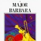 Major Barbara by Bernard Shaw (Book) 1957