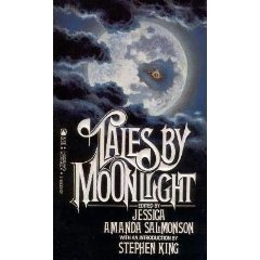 Tales By Moonlight ed by Jessica Amanda Salmonson (Book) 1985
