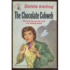 The Chocolate Cobweb by Charlotte Armstrong (Book) 1949