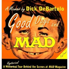 Good Days and Mad by Dick DeBartol (Book) 1994
