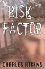 Risk Facror by Charles Atkins (Book) 1999