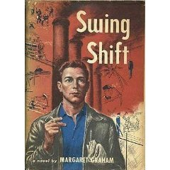 Swing Shift by Margaret Graham (Book) 1951