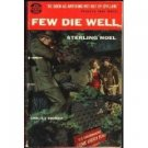 Few Die Well by Sterling Noel (Book) 1953