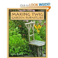 Making Twig garden Furniture by Abby Ruoff (Book) 1997