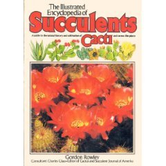 The Illustrated Encyclopedia of Succulents by Gordon Rowley (Book) 1976